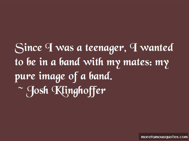 Josh Klinghoffer Quotes