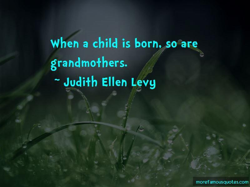 Judith Ellen Levy Quotes