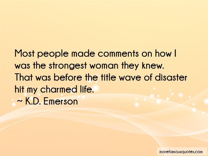 K.D. Emerson Quotes