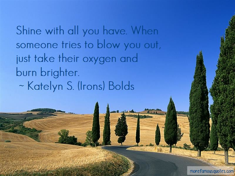 Katelyn S. (Irons) Bolds Quotes
