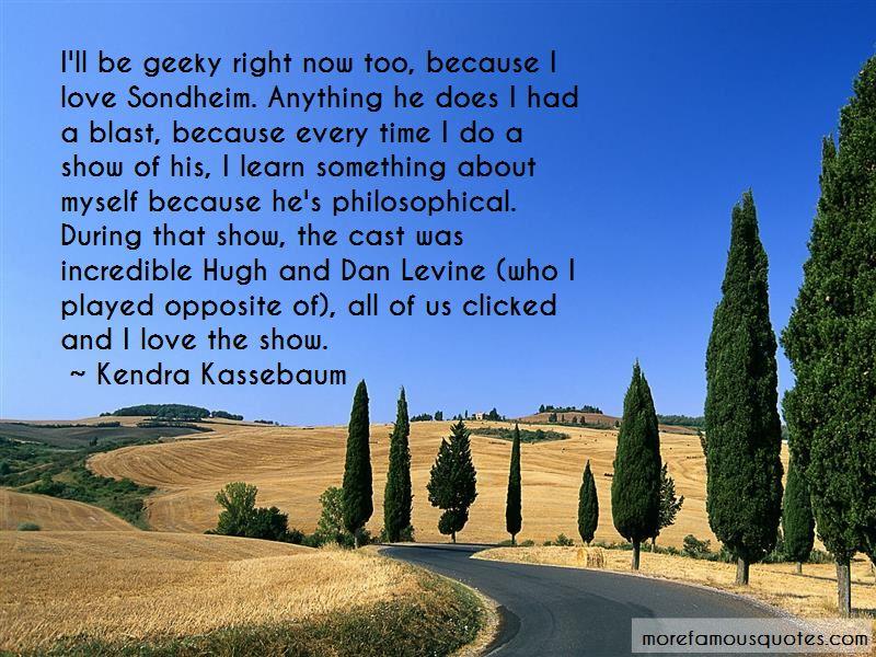 Kendra Kassebaum Quotes