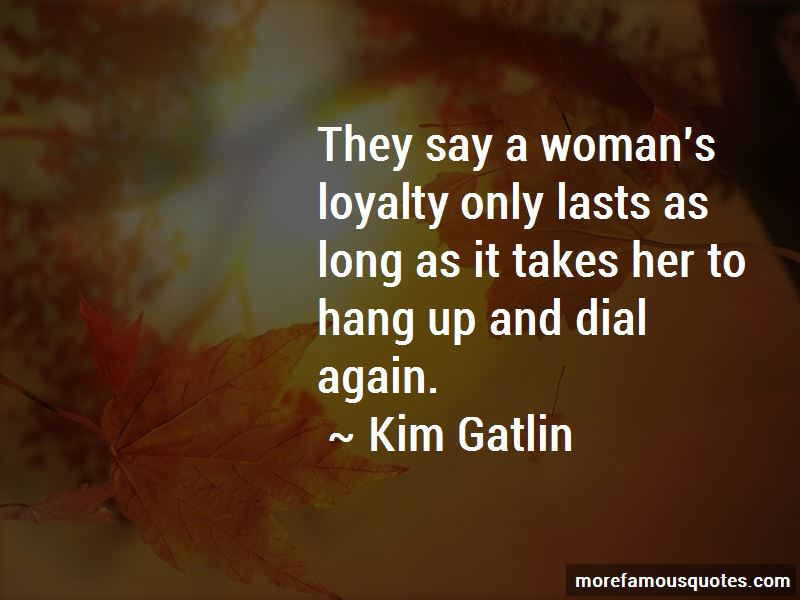 Kim Gatlin Quotes