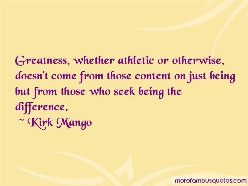Kirk Mango Quotes