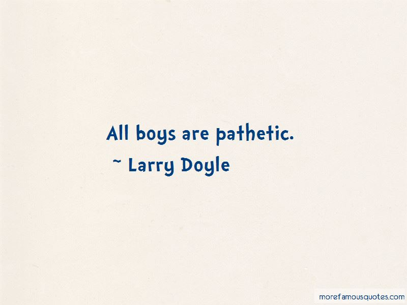 Larry Doyle Quotes Pictures 3