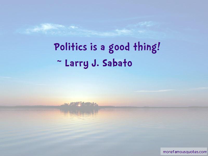 Larry J. Sabato Quotes Pictures 4