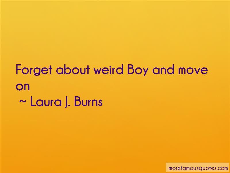 Laura J. Burns Quotes