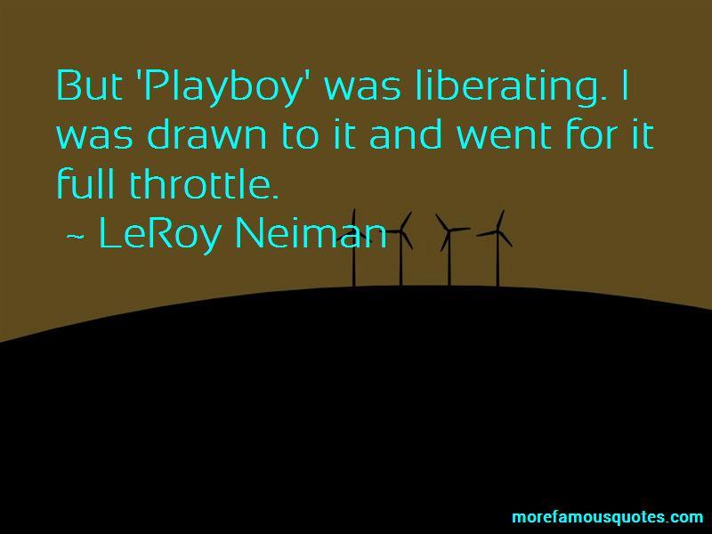 LeRoy Neiman Quotes Pictures 4