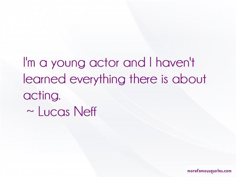 Lucas Neff Quotes