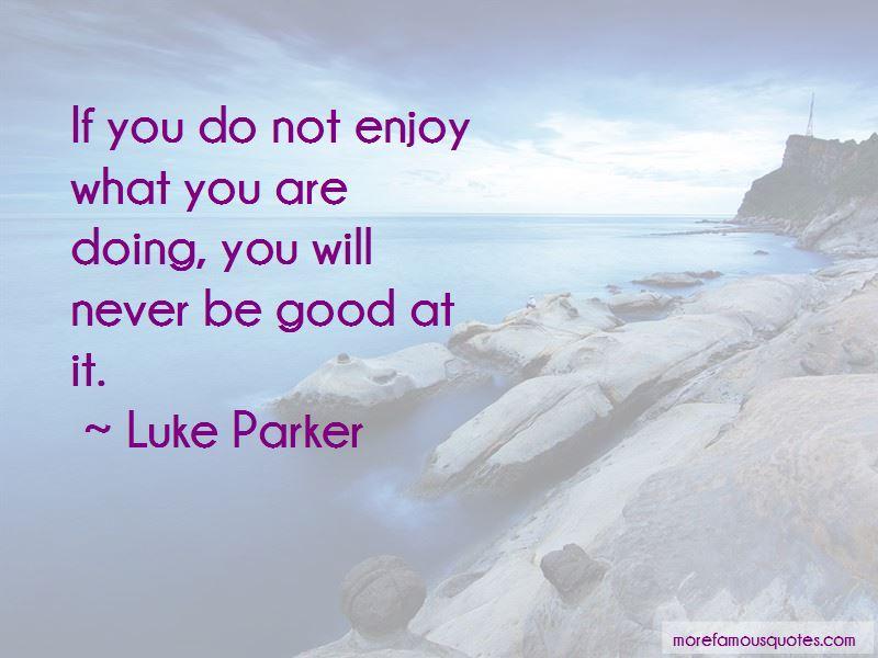 Luke Parker Quotes