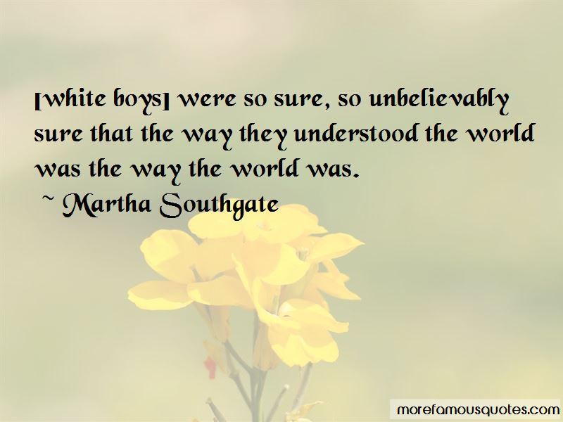 Martha Southgate Quotes Pictures 4