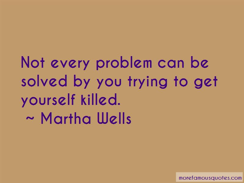 Martha Wells Quotes Pictures 4