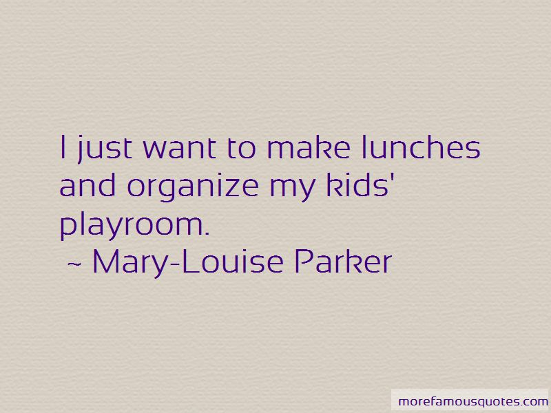 Mary-Louise Parker Quotes Pictures 4