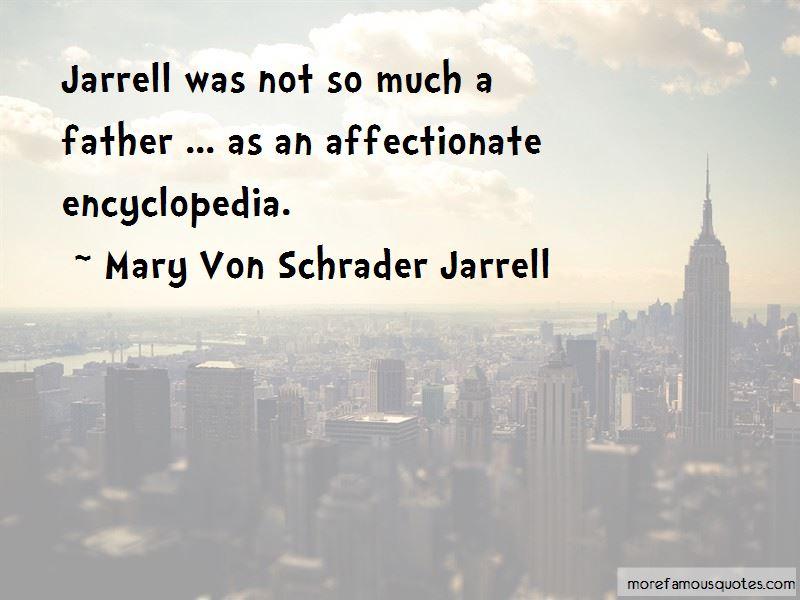 Mary Von Schrader Jarrell Quotes