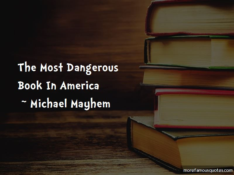 Michael Mayhem Quotes