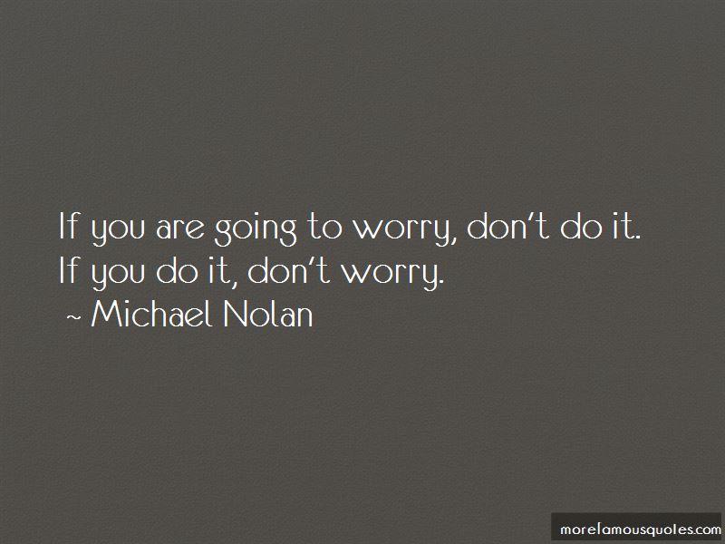 Michael Nolan Quotes Pictures 2