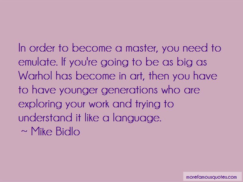 Mike Bidlo Quotes