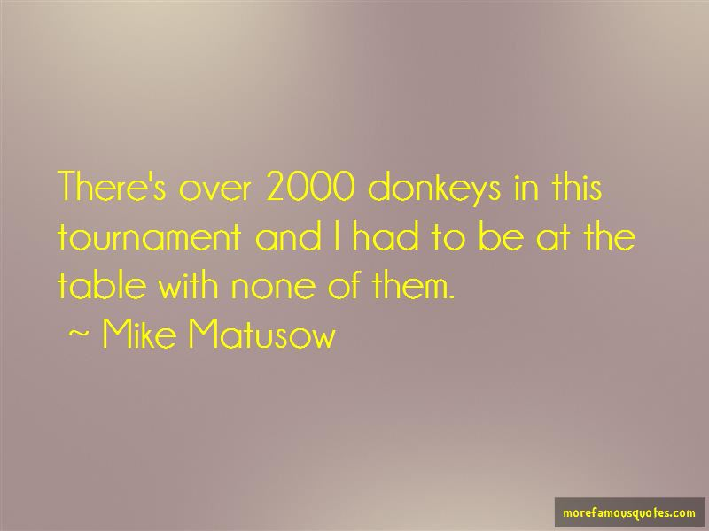 Mike Matusow Quotes