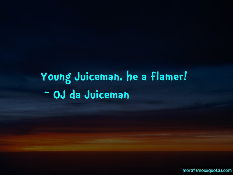OJ Da Juiceman Quotes