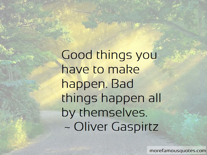 Oliver Gaspirtz Quotes Pictures 3