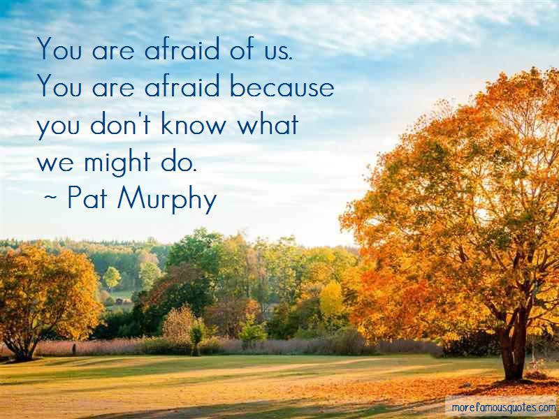 Pat Murphy Quotes Pictures 4