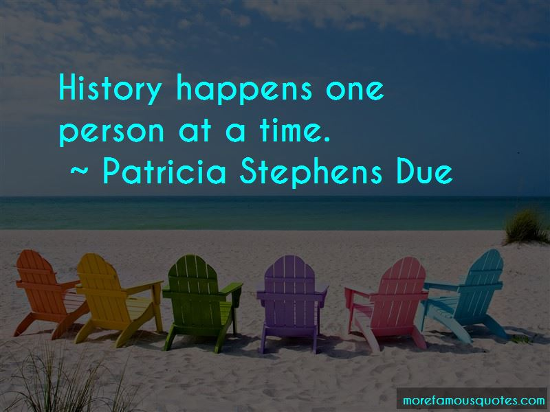 Patricia Stephens Due Quotes Pictures 3