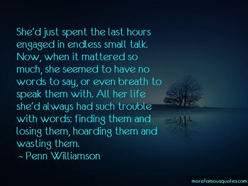 Penn Williamson Quotes