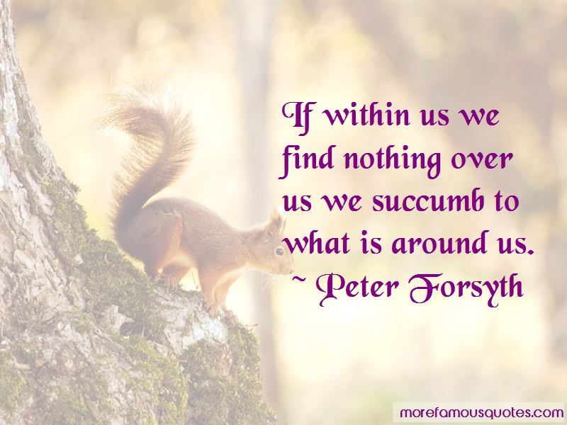 Peter Forsyth Quotes