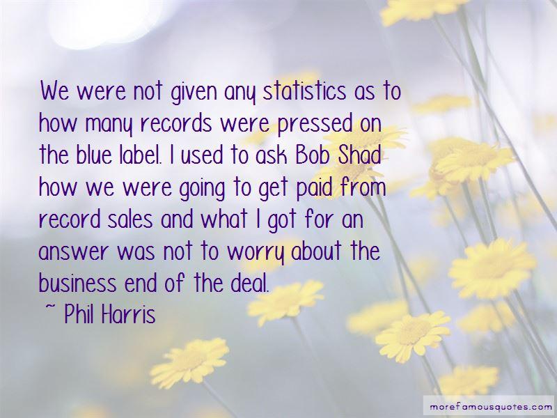 Phil Harris Quotes Pictures 3