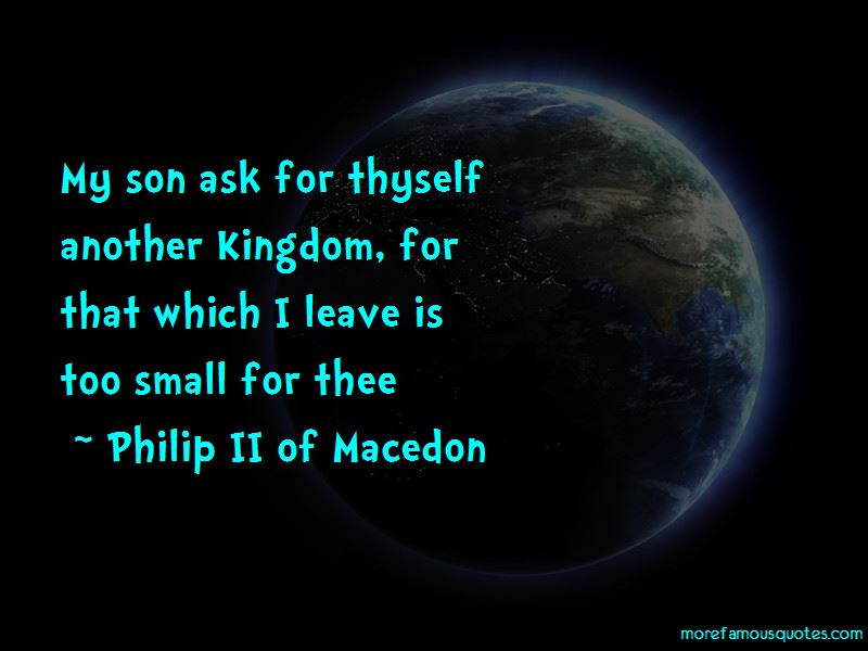 Philip II Of Macedon Quotes Pictures 2