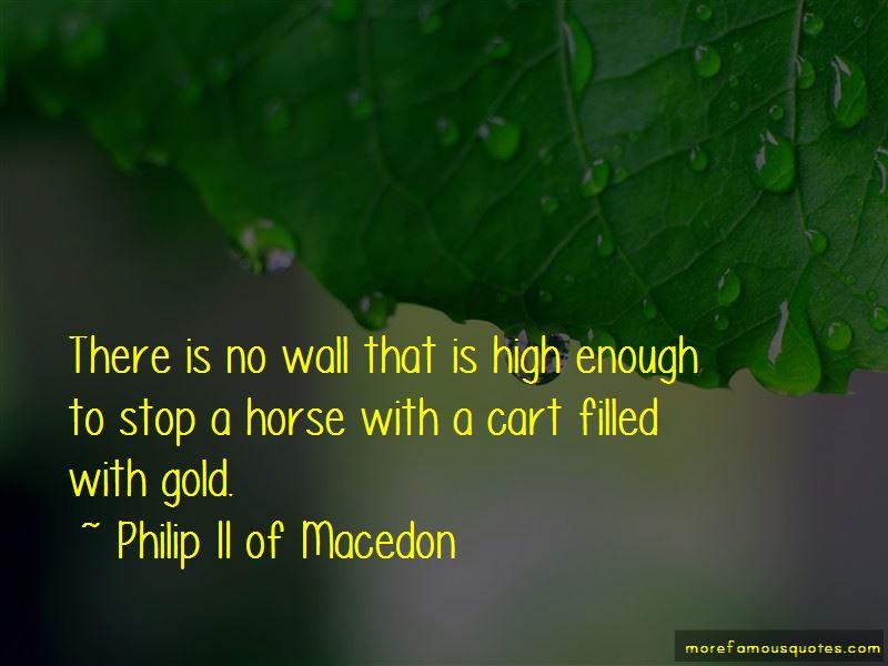 Philip II Of Macedon Quotes