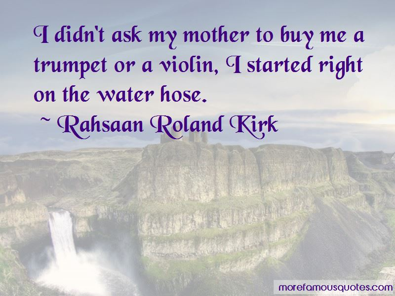 Rahsaan Roland Kirk Quotes Pictures 4
