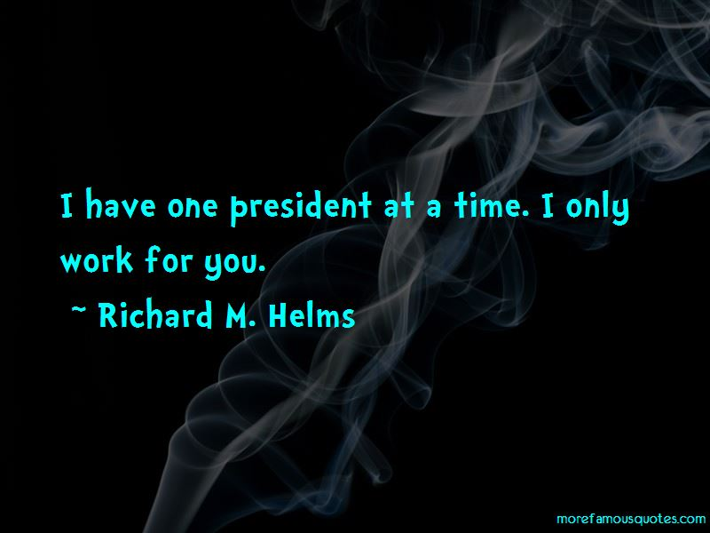 Richard M. Helms Quotes Pictures 2