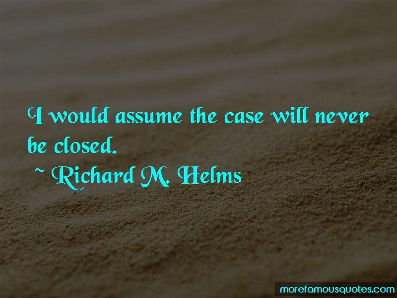 Richard M. Helms Quotes