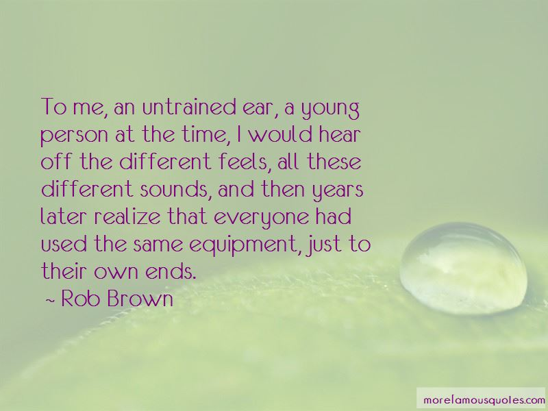 Rob Brown Quotes Pictures 4