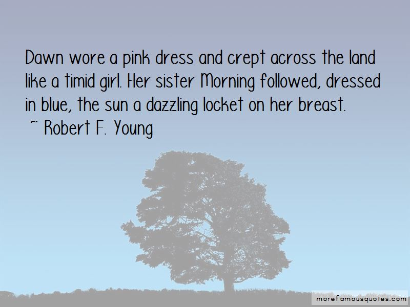 Robert F. Young Quotes Pictures 3