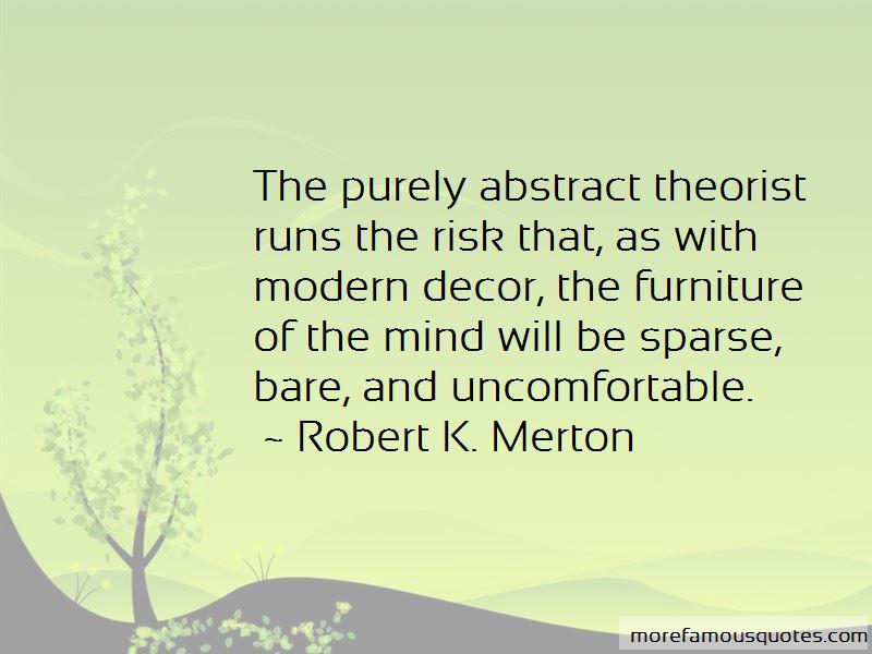 Robert K. Merton Quotes