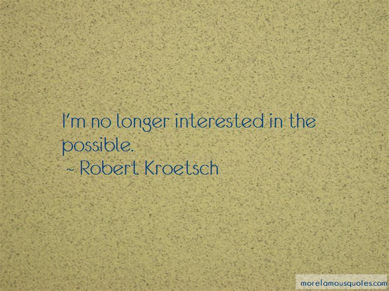 Robert Kroetsch Quotes