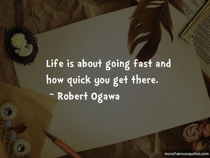 Robert Ogawa Quotes Pictures 2