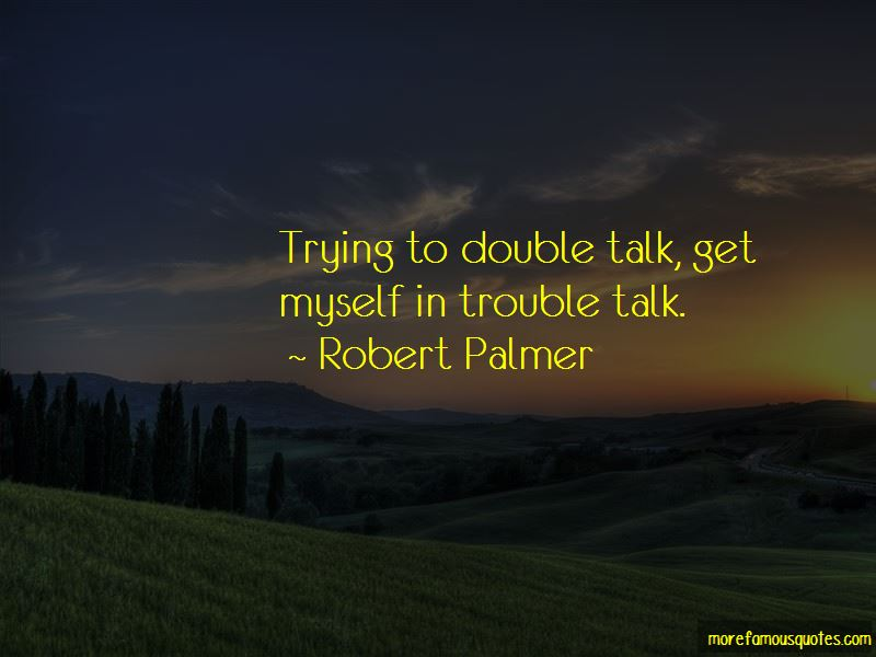 Robert Palmer Quotes Pictures 2