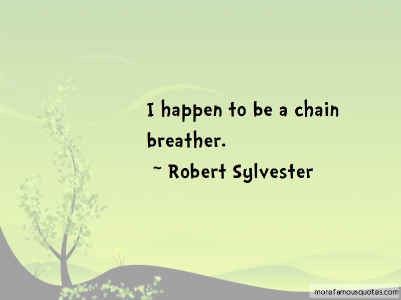 Robert Sylvester Quotes