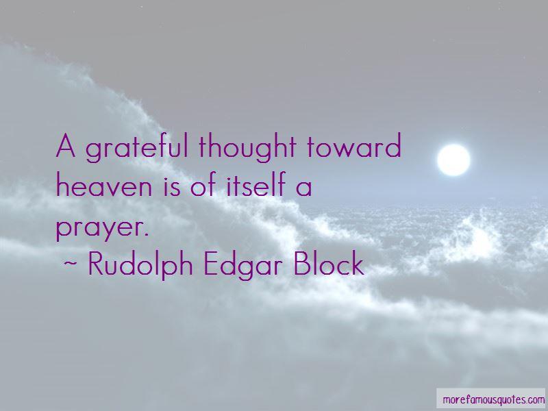 Rudolph Edgar Block Quotes