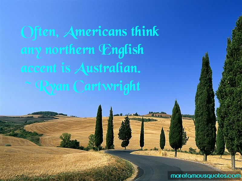 Ryan Cartwright Quotes Pictures 3