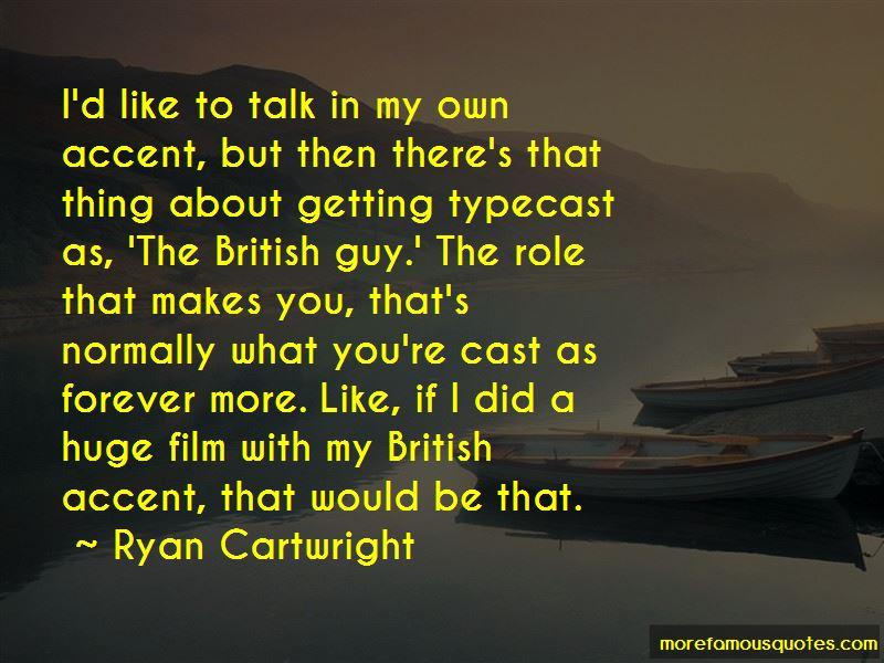 Ryan Cartwright Quotes