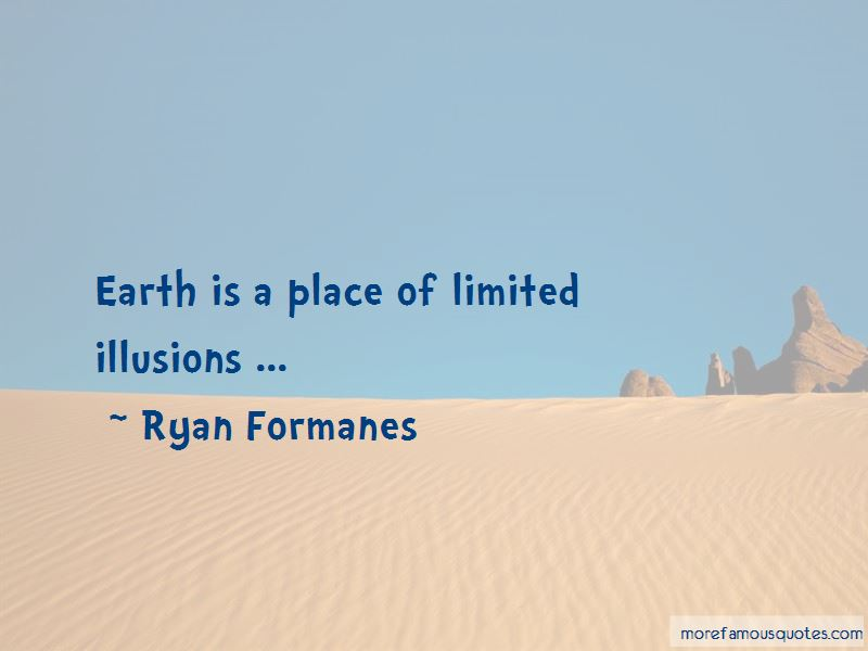 Ryan Formanes Quotes