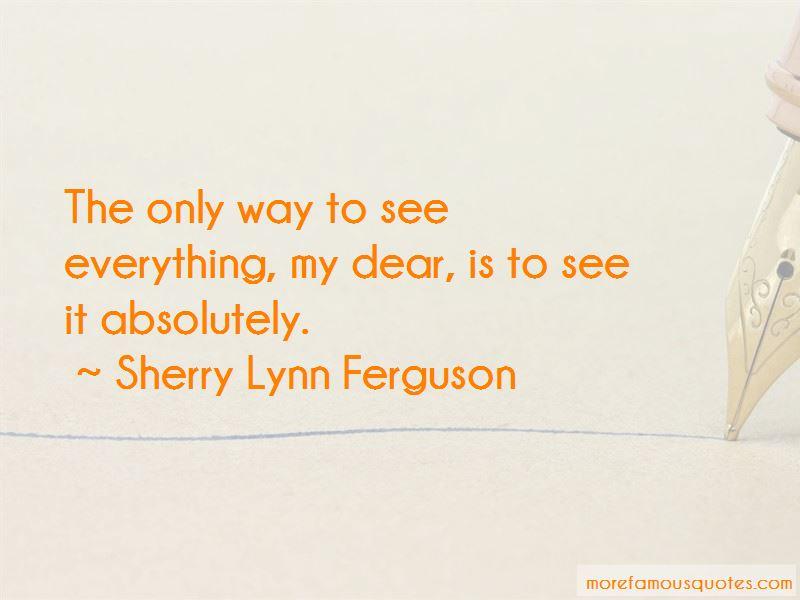 Sherry Lynn Ferguson Quotes