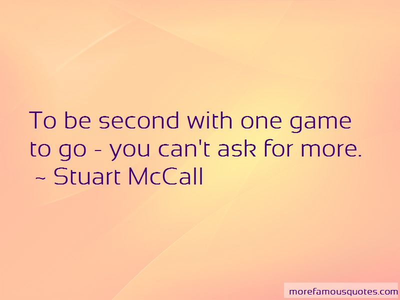 Stuart McCall Quotes