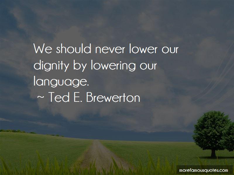 Ted E. Brewerton Quotes