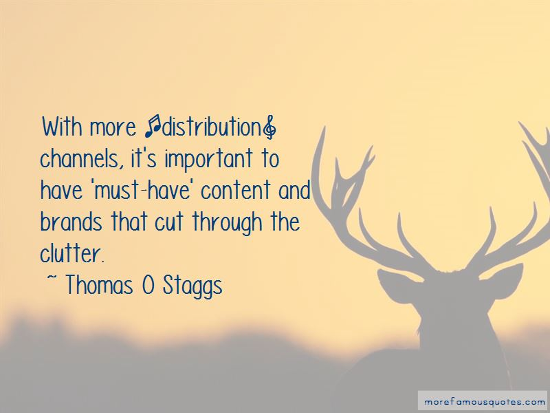 Thomas O Staggs Quotes
