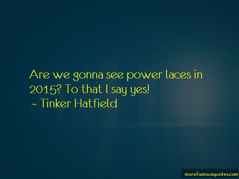 Tinker Hatfield Quotes Pictures 4