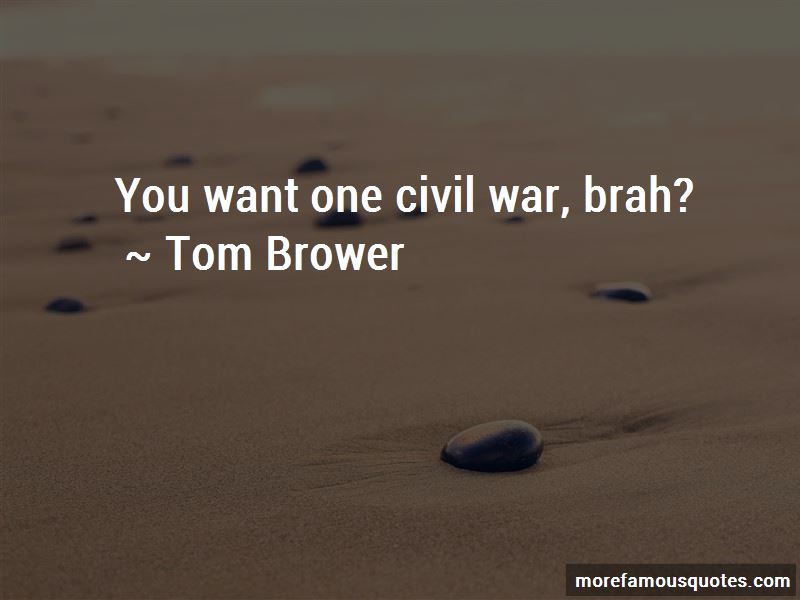 Tom Brower Quotes